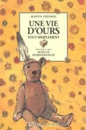 Vie d'ours tout simplement (une) - les histoires sages, des 5 ans - Couverture - Format classique