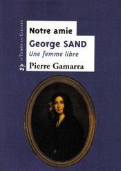 Notre amie George Sand, une femme libre - Intérieur - Format classique