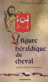 Figure Heraldique Du Cheval (La) - Couverture - Format classique