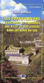 Les fortifications françaises et italiennes du XVIIIe et XIXe siècles dans les Alpes du sud - Couverture - Format classique