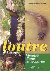 La Loutre D'Europe ; Histoire D'Une Sauvegarde - Intérieur - Format classique