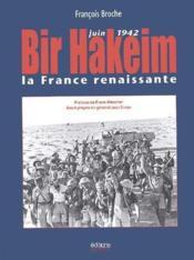 Bir Hakeim ; juin 1942 ; la France renaissante - Couverture - Format classique