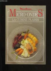 Micro Ondes. La Cuisine Plaisir. - Couverture - Format classique