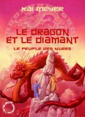 Le peuple des nuées t.3 ; le dragon et le diamant - Couverture - Format classique