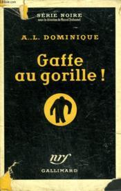 Gaffe Au Gorille ! Collection : Serie Noire Avec Jaquette N° 225 - Couverture - Format classique