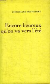 Encore Heureux Qu On Va Vers L Ete. - Couverture - Format classique