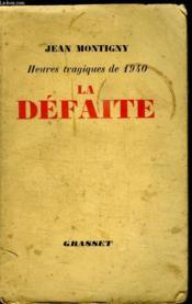 La Defaite. Heures Tragiques De 1940. - Couverture - Format classique