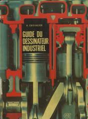Guide Du Dessinateur Industriel - Couverture - Format classique