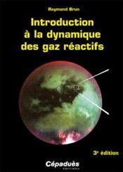 Introduction à la dynamique des gaz réactifs (3e édition) - Couverture - Format classique
