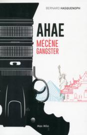 Ahae ; mécène gangster - Couverture - Format classique