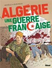 Algérie ; une guerre française T.2 ; l'escalade fatale - Couverture - Format classique