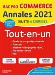 Annales bac ; sujets et corrigés ; tout-en-un ; bac pro commerce (édition 2021) - Couverture - Format classique