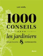 1000 conseils pour les jardiniers ; débutants & expérimentés - Couverture - Format classique