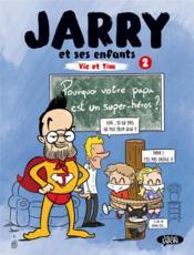 Jarry et ses enfants T.2 ; Vic et Tim - Couverture - Format classique