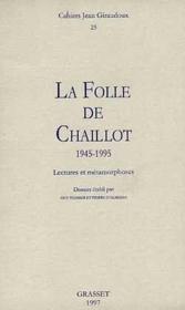 Cahiers Jean Giraudoux T.25 ; La Folle De Chaillot ; 1945-1995 ; Lectures Et Métamorphoses - Couverture - Format classique