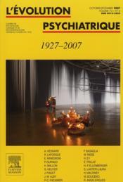 Revue L'Evolution Psychiatrique N.72/4 ; 1927-2007 - Couverture - Format classique