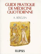 Guide Pratique De Medecine Quotidienne - Couverture - Format classique
