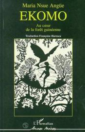Ekomo ; au coeur de la forêt guinéenne - Couverture - Format classique