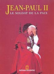 Jean-Paul Ii ; Le Soldat De La Paix - Intérieur - Format classique