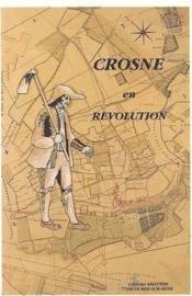 Crosne En Revolution - Couverture - Format classique