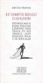 Le compte rendu d'avignon des mille maux dont souffre l'edition theatrale et des - Couverture - Format classique