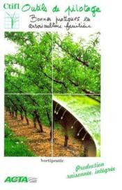 Outils de pilotage ; bonnes pratiques en arboriculture fruitière ; protection raisonnée integrée - Couverture - Format classique
