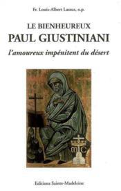Le bienheureux paul giustiniani. l'amoureux impenitent du desert 1476-1528 - Couverture - Format classique