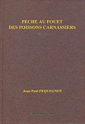 Peche Au Fouet Des Poissons Carnassiers 2e Edition Revue Et Completee - Version Luxe - Couverture - Format classique