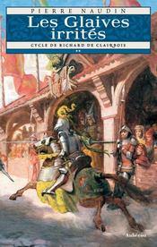Cycle Richard de Clairbois t.2 ; les glaives irrités - Couverture - Format classique