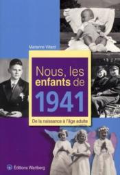 Nous, Les Enfants De 1941 ; De La Naissance A L'Age Adulte - Couverture - Format classique
