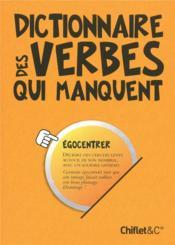 Dictionnaire des verbes qui manquent - Couverture - Format classique