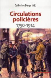 Circulations policières ; 1750 1914 - Couverture - Format classique