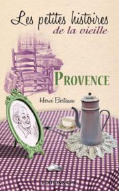 Provence ; les petites histoires de la vieille - Couverture - Format classique