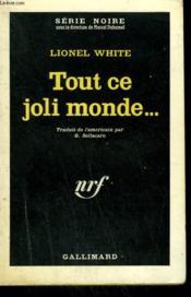 Tout Ce Joli Monde... . ( A Grave Undertaking ). Collection : Serie Noire N° 754 - Couverture - Format classique