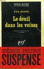 Le Deuil Dans Les Veines. Collection : Serie Noire N° 1083 - Couverture - Format classique