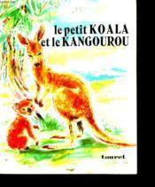 Le Petit Koala Et Le Kangourou - Couverture - Format classique
