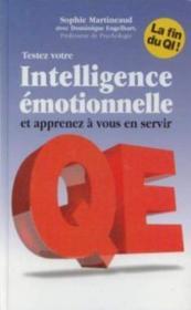 Testez Votre Intelligence Émotionnelle Et Apprenez À Vous En Servir. Qe. La Fin Du Qi ! - Couverture - Format classique