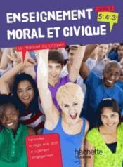 Enseignement moral et civique, le manuel du citoyen ; cycle 4 ; livre de l'élève (édition 2015) - Couverture - Format classique