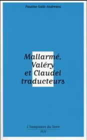 Mallarmé, Valéry et Claudel traducteurs - Couverture - Format classique
