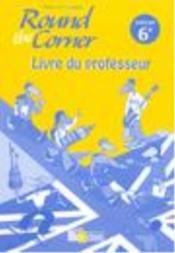 ROUND THE CORNER ; anglais ; 6ème ; guide pédagogique (édition 2006) - Couverture - Format classique