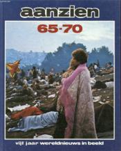 Aanzien 65-70, Vijf Jaar Wereldnieuws In Beeld - Couverture - Format classique