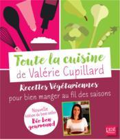 Toute la cuisine de Valérie Cupillard - Couverture - Format classique