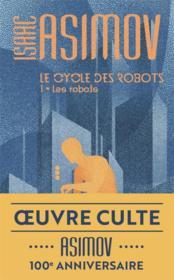 Le cycle des robots T.1 ; le cycle des robots t.1 - Couverture - Format classique