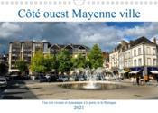 Côté ouest Mayenne ville (calendrier mural 2021 din a4 horizontal) - une cite vivante et dynamique a - Couverture - Format classique