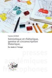 Semiotique et rhetorique, genese et circonscription theorique. - du texte a l'image - Couverture - Format classique