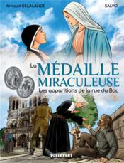 La médaille miraculeuse : les apparitions de la rue du Bac - Couverture - Format classique