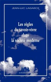 Les règles du savoir-vivre dans la société moderne - Couverture - Format classique