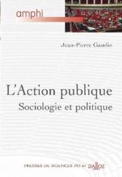 L'action publique. sociologie et politique - 1ere ed. (1re édition) - Couverture - Format classique