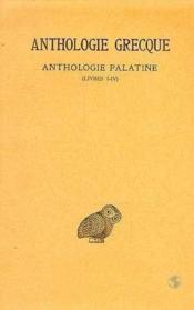Anthologie grecque t.1 ; 1-4 - Couverture - Format classique