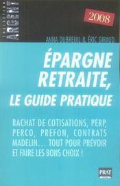 Épargne retraite ; le guide pratique (édition 2008) - Intérieur - Format classique